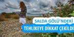 Aydınlı Fotoğrafçılar Salda Gölü'nde 'Tehlikeye Dikkat Çekti'