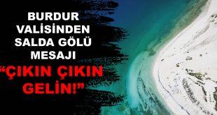 Burdur Valisi Ali Arslantaş Salda Gölü Mesajı