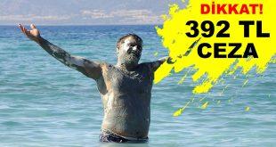 Çamur Banyosu Yapana 392 TL Ceza