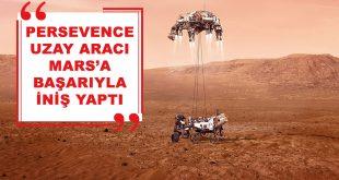 Persevence Uzay Aracı Mars'a Başarıyla İniş Yaptı